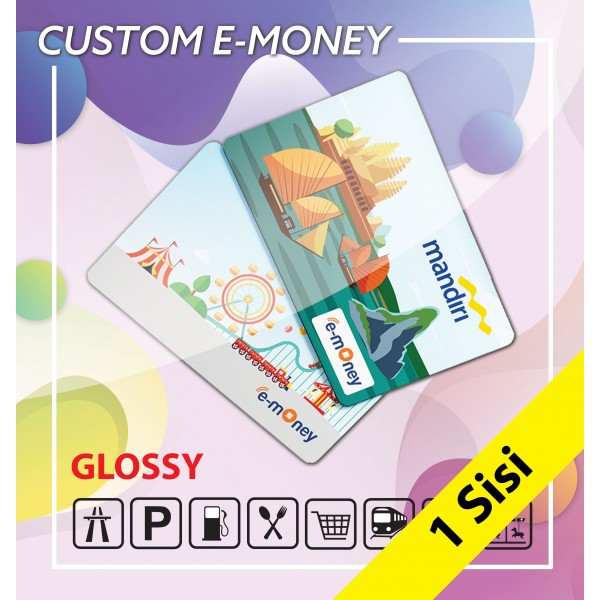 Custom E-money 1 Sisi Glossy